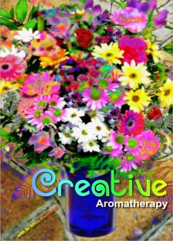 Creative Aromatherapy by Dr Silvia Hartmann