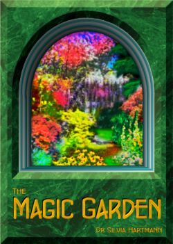 The Magic Garden Healing Energy Meditation by Dr Silvia Hartmann